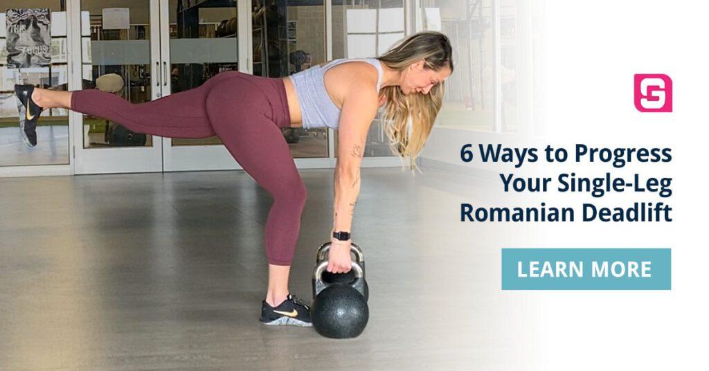 6 Ways to Progress Your Single-Leg Romanian Deadlift - Girls Gone Strong